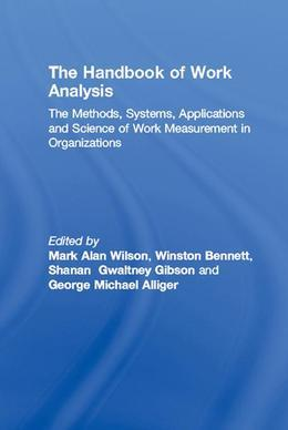 The Handbook of Work Analysis: Methods, Systems, Applications and Science of Work Measurement in Organizations