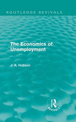 The Economics of Unemployment (Routledge Revivals)