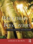 Rhythms of Recovery: Trauma, Nature, and the Body