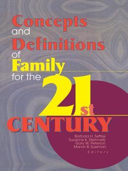 Concepts and Definitions of Family for the 21st Century