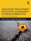 Adolescent Development and School Achievement in Urban Communities: Resilience in the Neighborhood