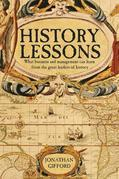 History Lessons: What business and managers can learn from the movers and shakers of history