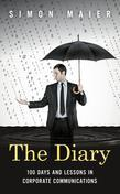 The Diary: 100 days and lessons in managing your business communications