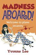Madness Aboard: Welcome to plane insanity