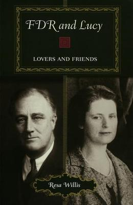 FDR and Lucy: Lovers and Friends