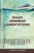 Immersion Bible Studies - Isaiah, Jeremiah, Lamentations