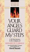 Your Angels Guard My Steps: A 40-Day Journey in the Company of Bernard of Clairvaux