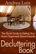 Decluttering Book: The Quick Guide to Getting Your Home Organized Almost Instantly