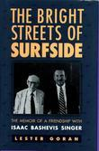 The Bright Streets of Surfside: The Memoir of a Friendship with Isaac Bashevis Singer