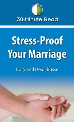 30-Minute Read: Stress-Proof Your Marriage