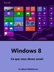 Windows 8 - Ce que vous devez savoir