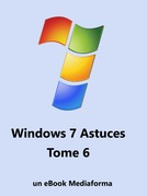 Windows 7 Astuces Tome 6