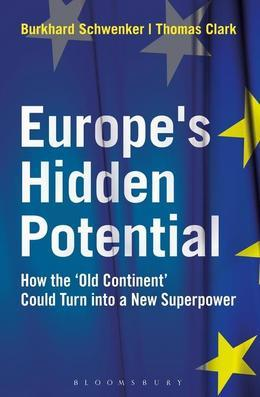 Europe?S Hidden Potential: How the ?Old Continent? Could Turn Into a New Superpower