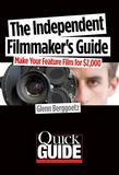 The Independent Filmmaker's Guide: Make Your Feature Film for $2,000