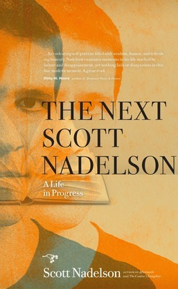 The Next Scott Nadelson: A Life in Progress