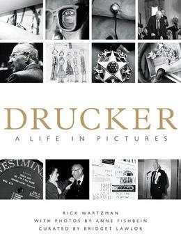 Drucker: A Life in Pictures