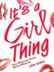 It's a Girl Thing: The Hilarious Truth About Women