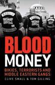Blood Money: Bikies, terrorists and Middle Eastern gangs