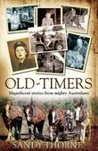 Old-Timers: Magnificent Stories from Mighty Australians