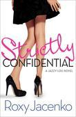 Strictly Confidential: A Jazzy Lou novel