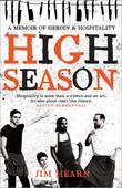 High Season: A Memoir of Heroin and Hospitality