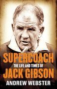 Supercoach: The life and times of Jack Gibson