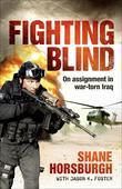 Fighting Blind: On Assignment in War-Torn Iraq