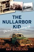 The Nullarbor Kid: Stories from My Trucking Life