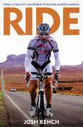 Ride: From Ultra-Cycling Rookie to Racing Across America