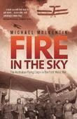 Fire in the Sky: The Australian Flying Corps in the First World War