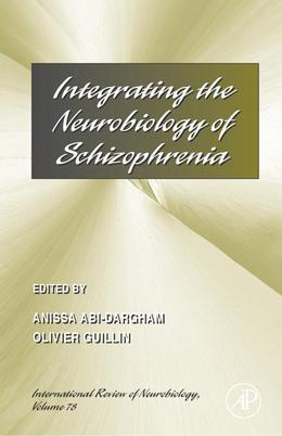 Integrating the Neurobiology of Schizophrenia