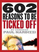 602 Reasons to Be Ticked Off