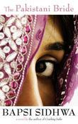 The Pakistani Bride: A Novel