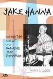 Jake Hanna: The Rhythm and Wit of a Swinging Jazz Drummer