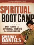 Spiritual Boot Camp: Basic Training and Supernatural Strategies for Combat Readiness
