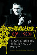 Lost Son: Hermann Broch's Letters to His Son, 1925-1928