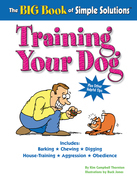 The Big Book of Simple Solutions: Training Your Dog
