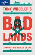 Tony Wheeler's Bad Lands