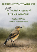 The Reluctant Twitcher: A Quite Truthful Account of My Big Birding Year