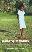 Guinea Pig for Breakfast: A Rich Tapestry of Life and Love, Tragedy and Hope in Ecuador