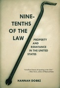 Nine-tenths of the Law: Property and Resistance in the United States