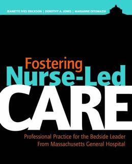 Fostering Nurse-Led Care: Professional Practice for the Bedside Leader