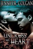 Jennifer Colgan - Uncross My Heart