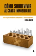 Cmo sobrevivir al crack inmobiliario