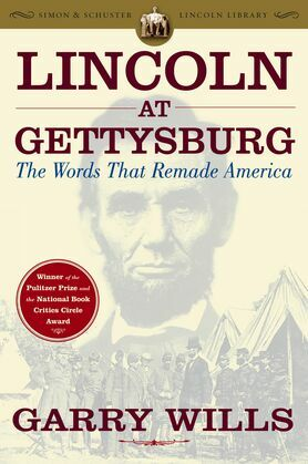 Lincoln at Gettysburg: The Words that Remade America