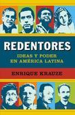 Redentores: Ideas y poder en latinoamerica
