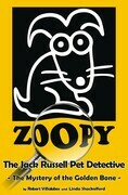 Zoopy The Jack Russell Pet Detective: The Mystery of the Golden bone