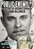 Public Enemy #1 - the Infamous History of John Dillinger: An exclusive series excerpt on the life, robberies and death of John Dillinger from Bank Not