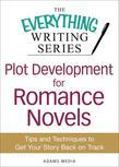 Plot Development for Romance Novels: Tips and Techniques to Get Your Story Back on Track