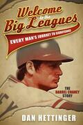 Welcome to the Big Leagues: Every Man's Journey to Significance, the Darrel Chaney Story